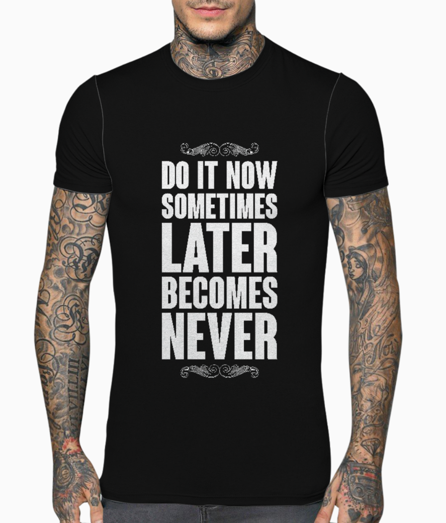 Somtimes later typography t shirt front