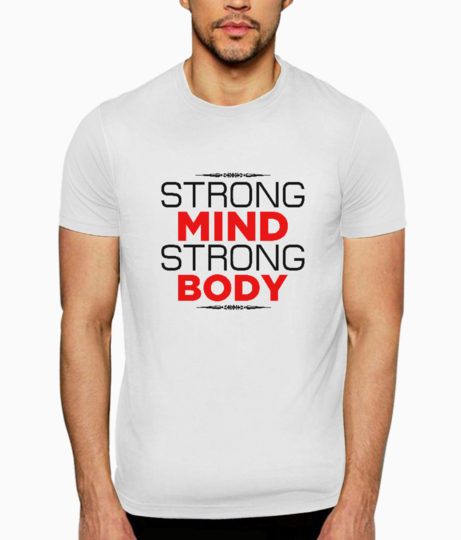Strong mind strong body t shirt front