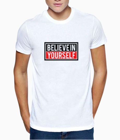 Believe yourself t shirt front