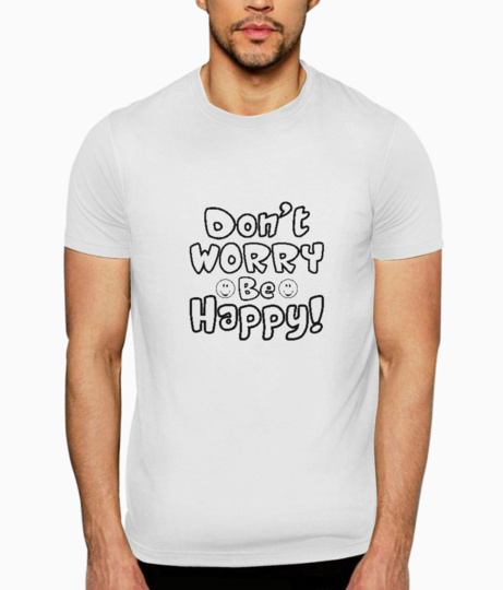 Dont worry t shirt front