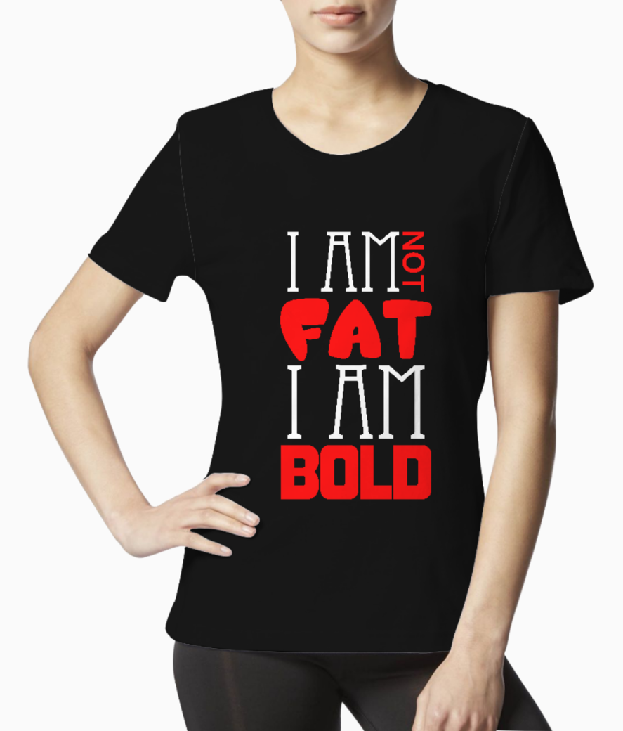 I am not fat typography tee front