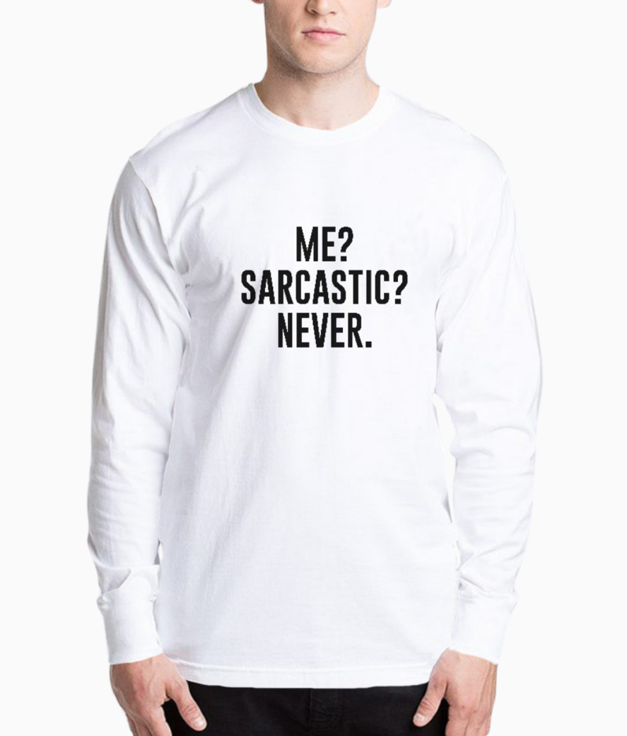 Me sarcastic never henley front
