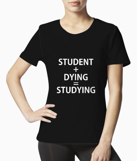 Student dying typography tee front