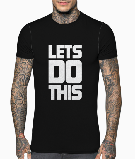 Lets do this quote t shirt front