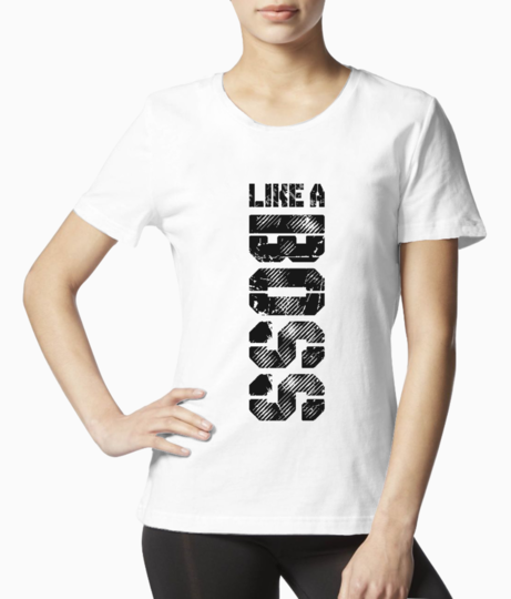 Like a boss tee front