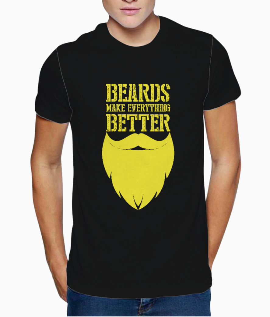 Beards make better t shirt front
