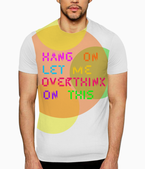 Over think t shirt front