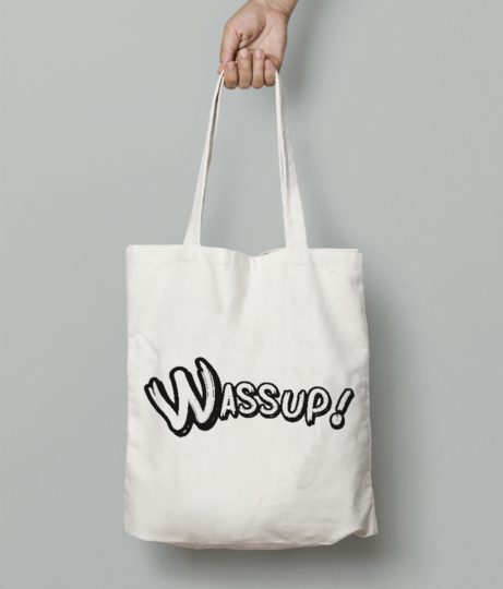 Wassup tote bag front