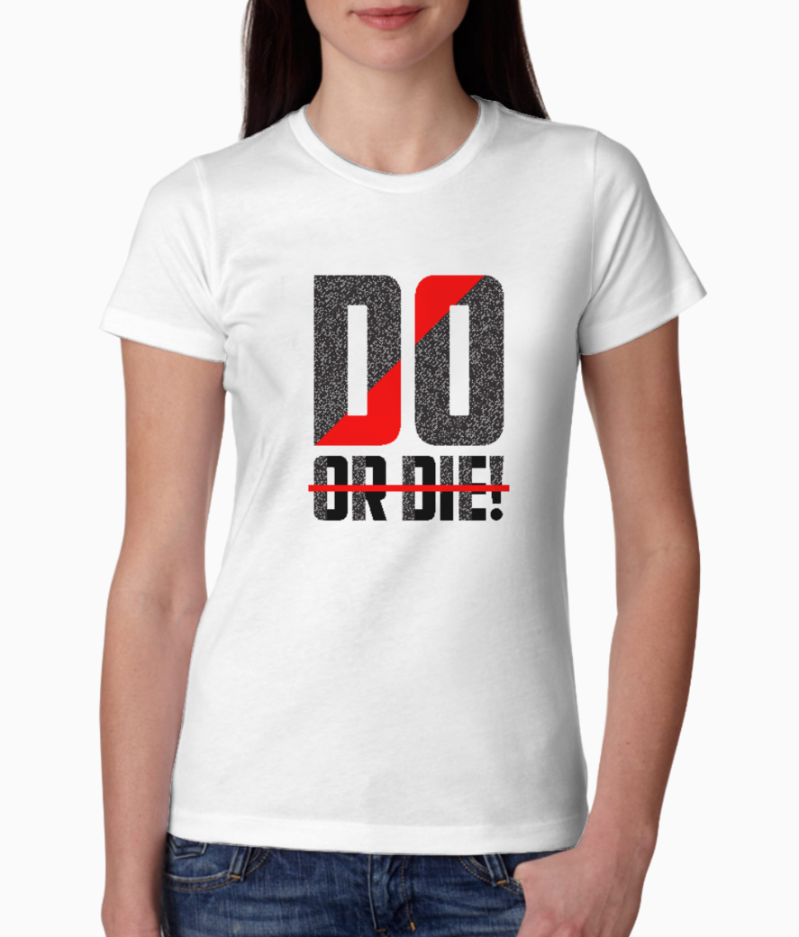Do or die tee front