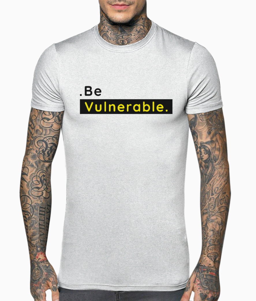 Be vulnerable t shirt front