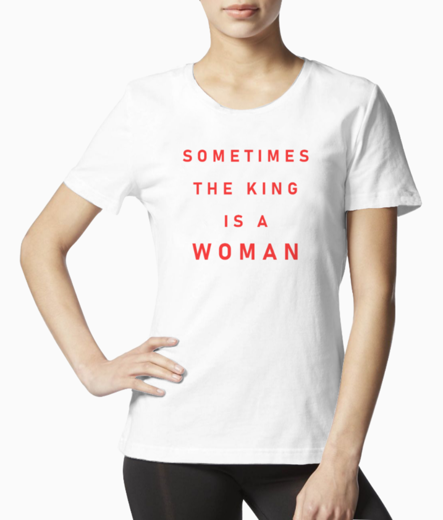 King is a woman tee front